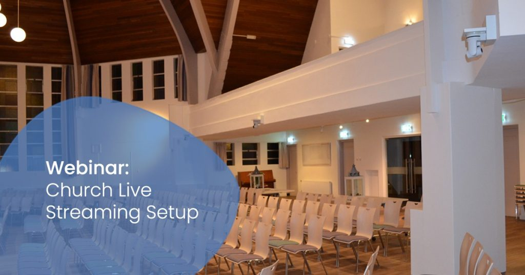 The perfect Live Streaming Setup for churches