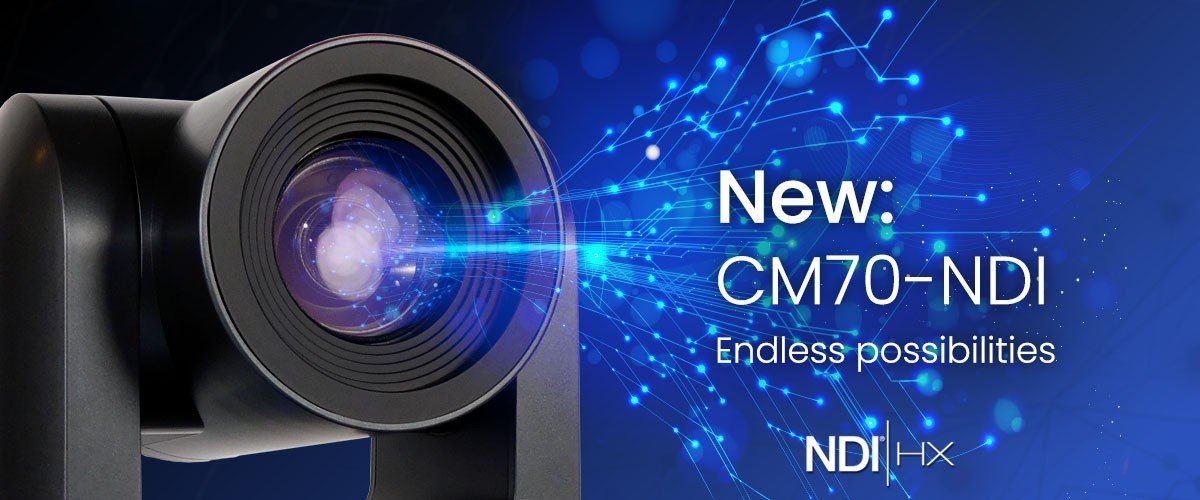 New CM70-NDI PTZ camera